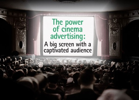 The power of cinema advertising: A big screen with a captivated audience