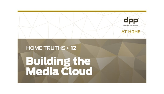 DPP reveals what it takes to build the media cloud