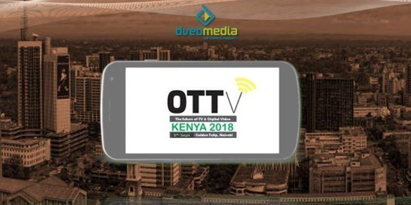 OTTv Kenya to highlight the future of TV and digital video in Africa